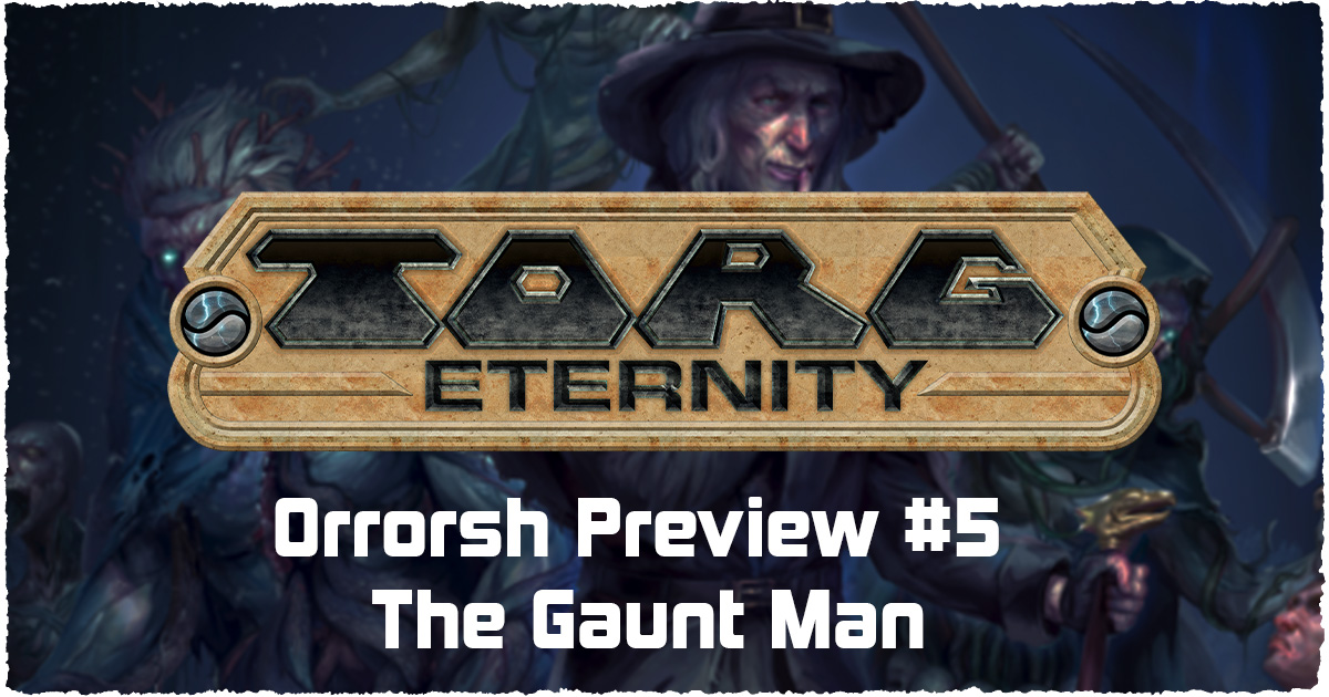 Orrorsh Preview #5 – The Gaunt Man
